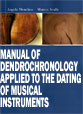 Manual of dendrochronology applied to the dating of musical instruments a simplified method of investigation. (English)