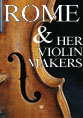 Rome & Her Violin Makers