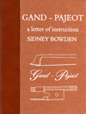 Gand- Pajeot a letter of Instruction by Sidney Bowden