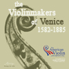 The Violinmakers of Venice 1582-1885