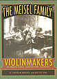 The Meisel Family - Violinmakers